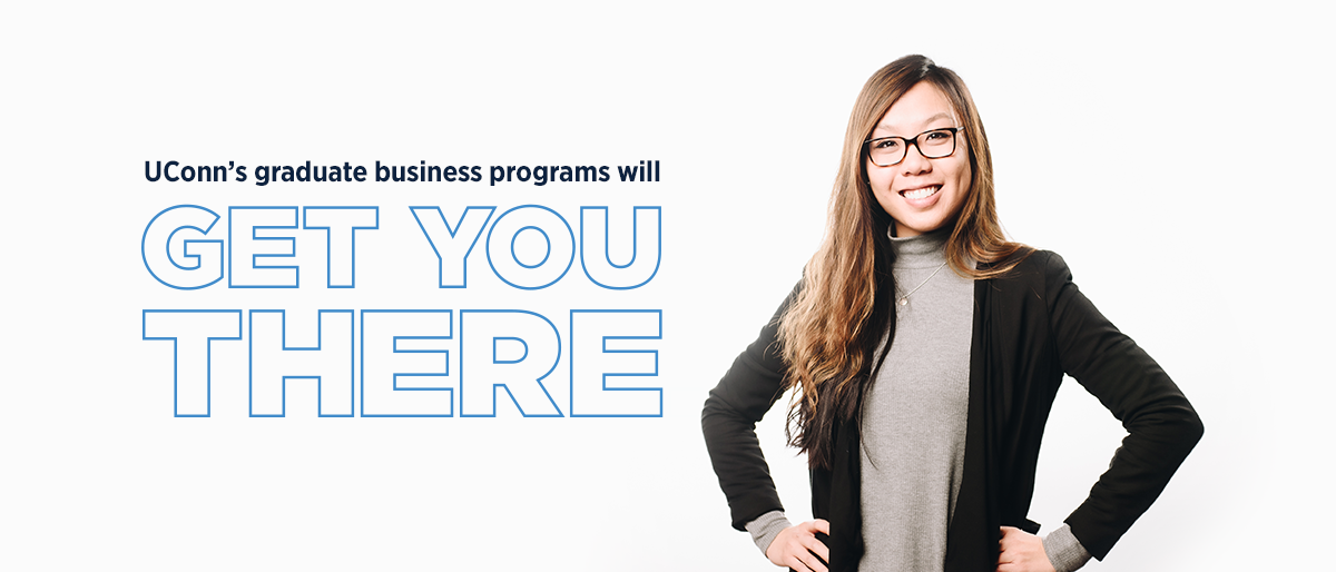 UConn Graduate Business Programs Will Get You There